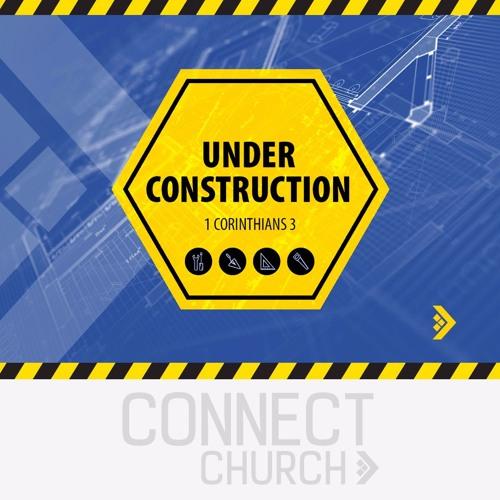 Under Construction -  1 Cor 3:18-23