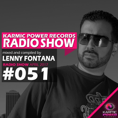 #51 Karmic Power Records Radio Show mixed and compiled by Lenny Fontana April 2017