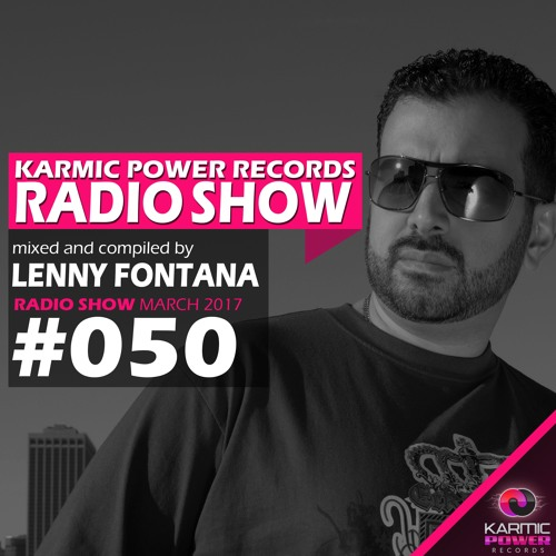#50 Karmic Power Records Radio Show mixed and compiled by Lenny Fontana March 2017