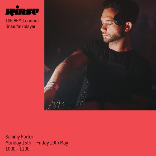 Rinse FM Podcast - Sammy Porter - 18th May 2017