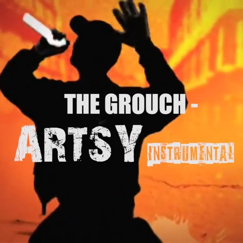 The Grouch - ARTSY (Instrumental) by Kwyat Man   Free