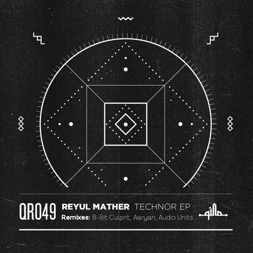 Reyul Mather - Technor EP (QR049)