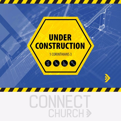Under Construction - 1 Cor 3. 1-4