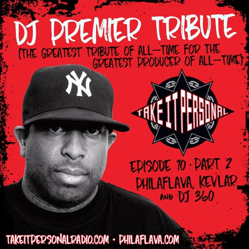 Take It Personal (Ep 10: DJ Premier Tribute Part 2)