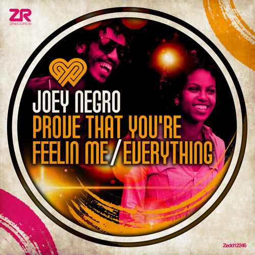 Joey Negro - Prove That You're Feeling Me + Everything