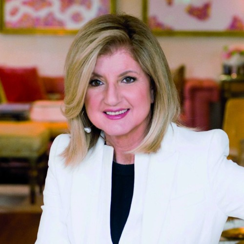 Arianna Huffington, Founder and CEO, Thrive Global
