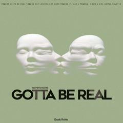 PREMIERE: DJ PSYCHIATRE - Gotta Be Real [Truth Radio]
