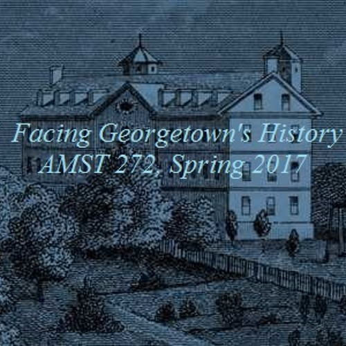 AMST 272 2017 Black students at GU and the legacy of slavery
