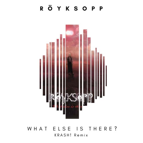 What Else Is There? [KRASH! EDIT] [FREE DOWNLOAD]
