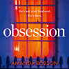 Obsession, by Amanda Robson, Read by Stephanie Racine, Helen Keeley, Thomas Judd and Rich Keeble