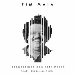 KRASH! & Kadu Rosa feat Tim Maia - Descobridor dos Sete Mares
