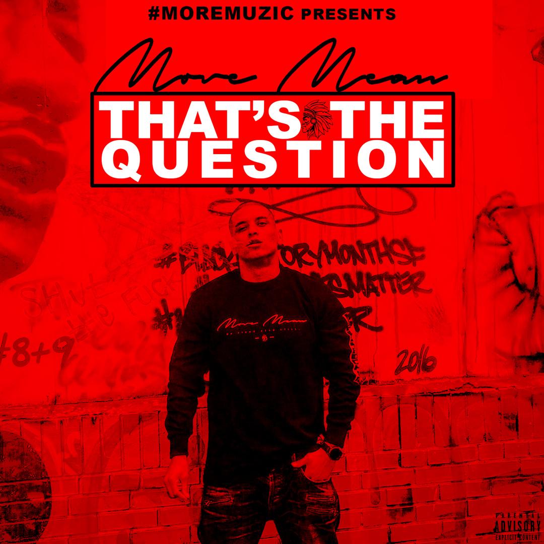 #MOREMUZIC - That's The Question [Thizzler.com]