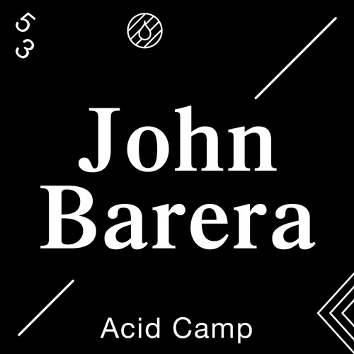 Acid Camp Vol. 53 - John Barera