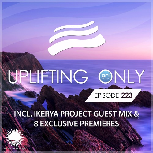 Uplifting Only 223 (incl. Ikerya Project Guestmix) (May 18, 2017)