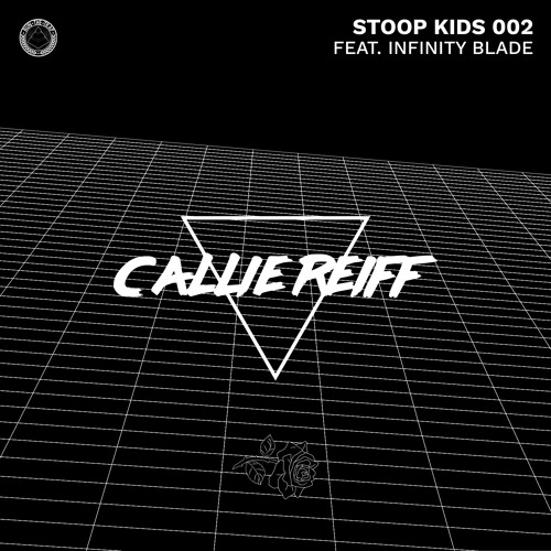 Callie Reiff - Stoop Kids 002 feat  Infinity Blade by Callie