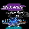 ♪♪@lex dj▶ Carlos Baute Ft Piso 21 - Ando Buscando ¡¡ remix !!