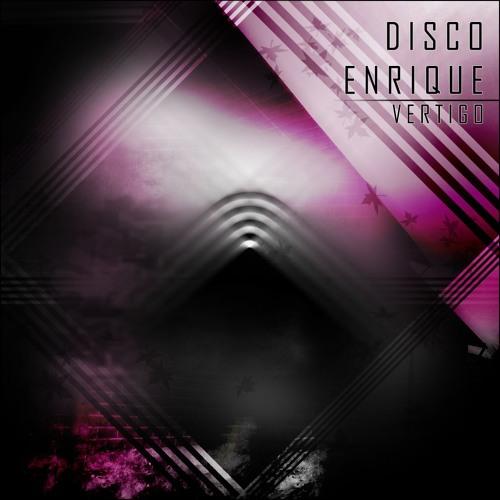 Disco Enrique - Vertigo (Original mix)