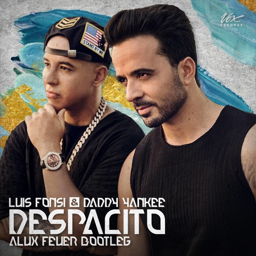 Cover Lagu - Luis Fonsi Feat. Daddy Yankee - Despacito (Alux Feuer Bootleg)[Vox Records Premiere].mp3