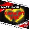Matt Nash - Know My Love (Epsilon Remix)