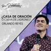 ¿Casa de oración o cueva de ladrones? - Orlando Reyes - 17 de mayo de 2017.mp3