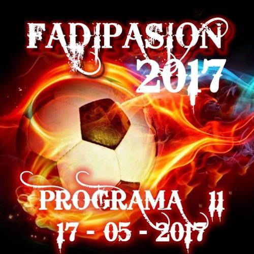 Programa Nº 11 - 2017 - Fadipasion Radio