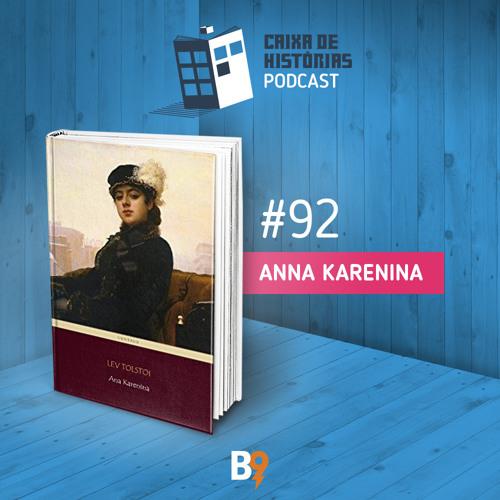 Caixa de Histórias 92 - Anna Karenina