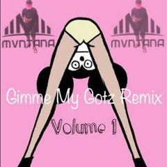 Mvntana - Gimmie My Gotz (Remix)