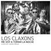 Los Claxons - Me Voy A Tomar La Noche (Choster + BZARS Official Remix)*