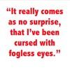 Fogless Eyes