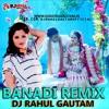 Banadi Anjali Raghav Haryanvi Remix By Dj Rahul Gautam