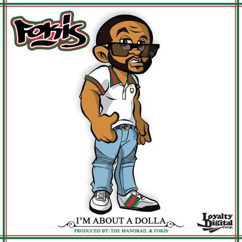 "Fokis - ""I'm About A Dolla"" (Prod By The Manorail & Fokis)"