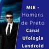 MIB Men In Black Canal Ufologia Landroid