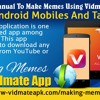 Manual To Make Memes Using Vidmate Application For Android Mobiles And Tablets