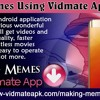 Make Memes Using Vidmate Application