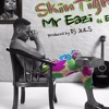 Mr Eazi - Skintight Ft Efya