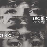 Arms and Sleepers - Love is Everywhere