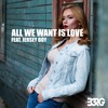 B3RG - All We Want is Love Feat. Jersey Boy