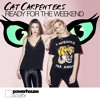 Cat Carpenters - Ready For The Weekend