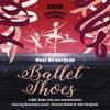 Ballet Shoes by Noel Streatfeild (BBC Radio Full-Cast Dramatisation)