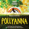 Pollyanna by Eleanor H Porter (BBC Radio Full-Cast Dramatisation)