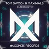 Tom Swoon & Maximals - Helter Skelter (Radio Edit) <OUT NOW>