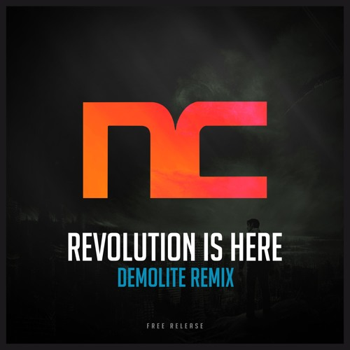 Noisecontrollers - Revolution Is Here (Demolite Remix) [FREE RELEASE]