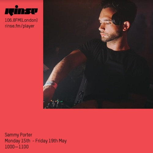 Rinse FM Podcast - Sammy Porter - 19th May 2017
