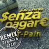 J-AX & FEDEZ - SENZA PAGARE (DJ HERCA & DJ ZAK REMIX)