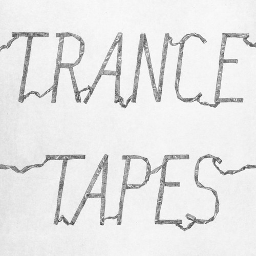 Trance - Tapes (GBR 010)