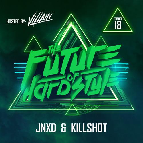 #18 | The Future of Hardstyle - JNXD & Killshot