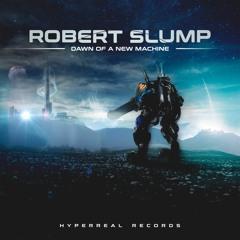 Robert Slump - Dawn of a new Machine [Album Sampler] [Hybrid / Electronic / Rock] [2017-06-19]