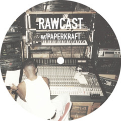 RAWCAST w/Paperkraft