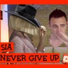 Sia - Never give up (french cover)