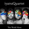 Wayfarer - iyatraQuartet - This World Alone